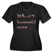 What Had Happened Was... Women's Plus Size V-Neck
