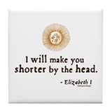 Elizabeth Beheading Quote Tile Coaster