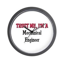 Trust Me I'm a Mechanical Engineer Wall Clock