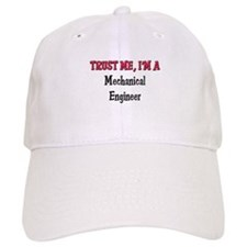 Trust Me I'm a Mechanical Engineer Baseball Cap