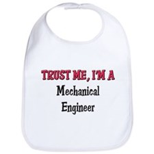 Trust Me I'm a Mechanical Engineer Bib