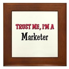Trust Me I'm a Marketer Framed Tile