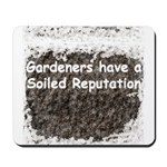 Gardener's soiled reputation Mousepad