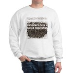 Gardener's soiled reputation Sweatshirt