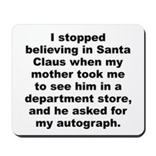 Cute I believe in santa claus Mousepad