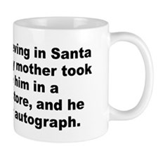 Cute I believe in santa claus Mug
