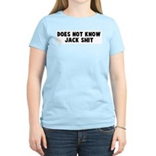 Does not know jack shit T-Shirt