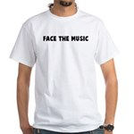 Face the music White T-Shirt