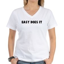 Easy does it Shirt
