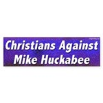 Christians Against Mike Huckabee bumper sticker