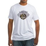 LUCKY YOU  Fitted T-Shirt