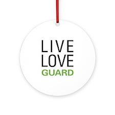 Live Love Guard Ornament (Round)