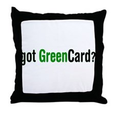 got Green Card Throw Pillow