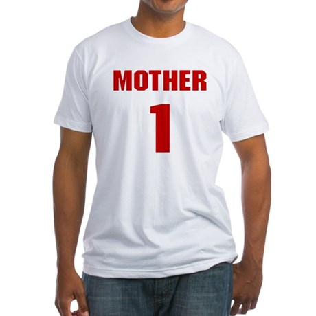 #1 Mother - Jersey Fitted T-Shirt