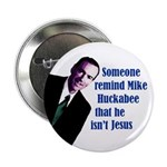 Mike Huckabee Is Not Jesus Button