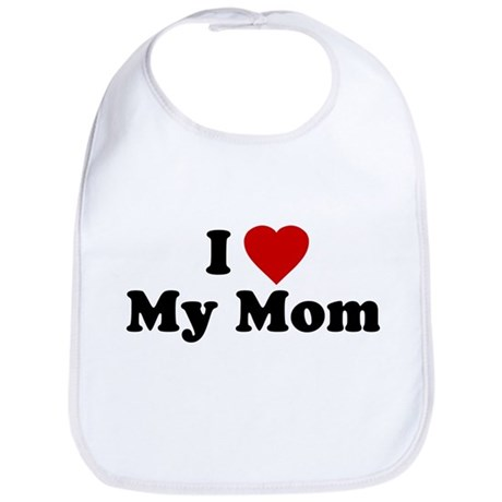 I Love [heart] My Mom Bib