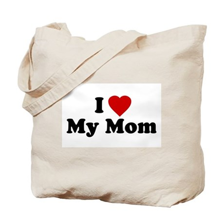 I Love [heart] My Mom Tote Bag