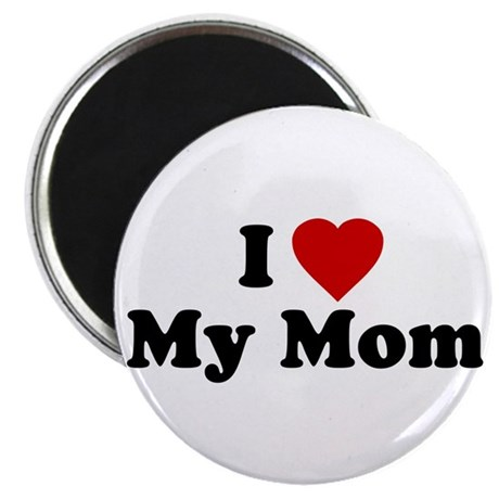 I Love [heart] My Mom Magnet