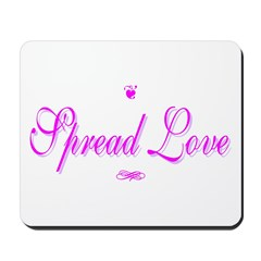Spread Love Mousepad