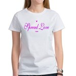 Spread Love Women's T-Shirt