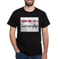 Trust Me I'm a Lexicographer T-Shirt