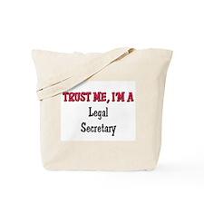 Trust Me I'm a Legal Secretary Tote Bag
