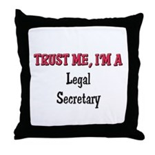 Trust Me I'm a Legal Secretary Throw Pillow