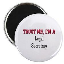 "Trust Me I'm a Legal Secretary 2.25"" Magnet (10 pa"