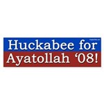 Huckabee for Ayatollah '08 bumper sticker