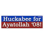 Huckabee for Ayatollah '08 bumper sticker