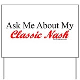"""Ask Me About My Nash"" Yard Sign"