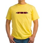 Left Turn Only Yellow T-Shirt