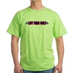 Left Turn Only Green T-Shirt