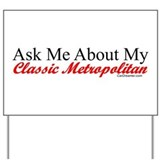 """Ask About My Metropolitan"" Yard Sign"