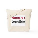 Trust Me I'm a Lantern Maker Tote Bag