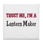 Trust Me I'm a Lantern Maker Tile Coaster