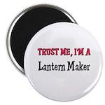 Trust Me I'm a Lantern Maker Magnet