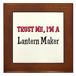 Trust Me I'm a Lantern Maker Framed Tile
