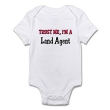 Trust Me I'm a Land Agent Infant Bodysuit