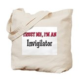 Trust Me I'm an Invigilator Tote Bag