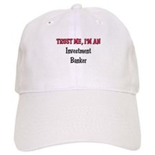 Trust Me I'm an Investment Banker Baseball Cap