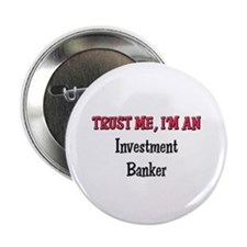 "Trust Me I'm an Investment Banker 2.25"" Button (10"