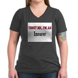 Trust Me I'm an Insurer Shirt