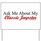 """Ask About My Jeepster"" Yard Sign"