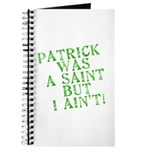 Patrick was a Saint But I Ain't Journal
