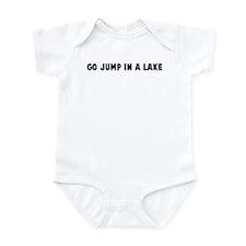 Go jump in a lake Infant Bodysuit