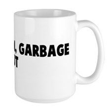 Garbage in garbage out Mug