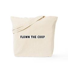 Flown the coop Tote Bag