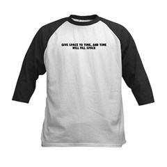 Give space to time and time w Kids Baseball Jersey