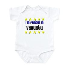 I'm Famous in Vanuatu Infant Bodysuit